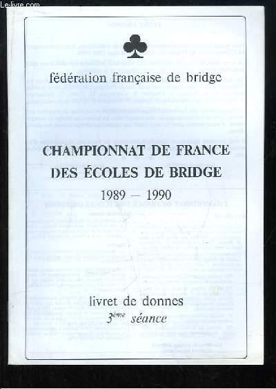 Championnat de France des Ecoles de Bridge 1989 - 1990. Livret de donnes, 3ème séance.