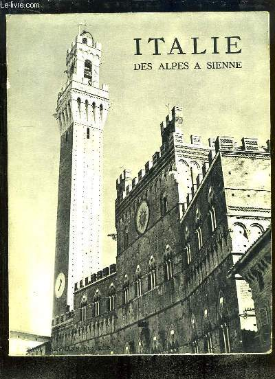 Italie, des Alpes à Sienne.