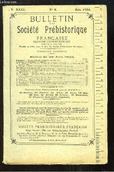 Bulletin de la Société Préhistorique Française. N°6 - Tome 31 : Le Dolmen de Chapel, le Rocher des Fées - Sépultures de l'Age du Bronze à Fitou - Gravures sur rocher à Mane - L'Epée de Belle-Aire ...