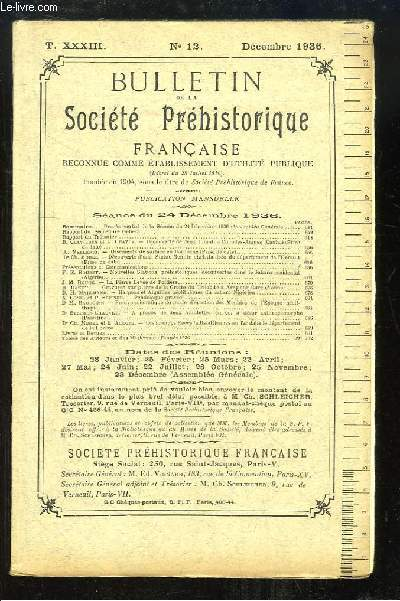 Bulletin de la Société Préhistorique Française. N°12 - Tome 33 : Découverte de deux Tumuli à Chaudes-Aigues - Gisements de surface en Dordogne - La Pierre Levée de Poitiers ...