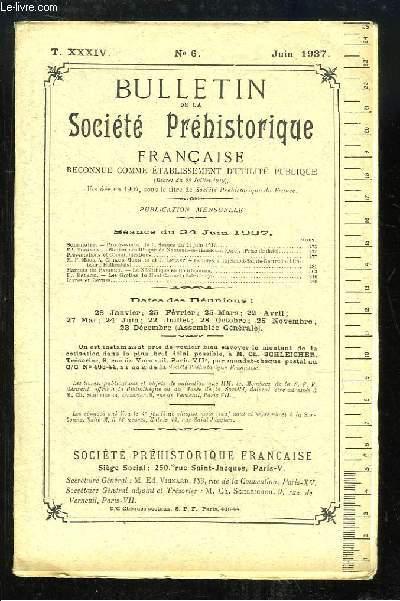 Bulletin de la Société Préhistorique Française. N°6 - Tome 34 : Station néolithique de Nanteuil-le-Haudouin - Fouilles à Rijckholt-Sainte-Gertrude - La Néolithique en Bourbonnais - Les Grottes du Mont-Carmel ...