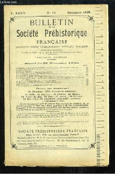 Bulletin de la Société Préhistorique Française. N°12 - Tome 35 : Ossuaire de Romanin - Le Rite de la substitution dans une sépulture de la fin de l'Âge de la Pierre - Le Menhir de Trompe-Souris ...