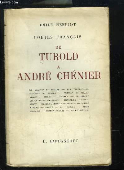 Poètes Français. De Turold à André Chénier.