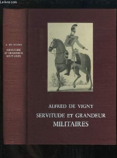 Servitude et Grandeur Militaires. Suivi de quelques poèmes.