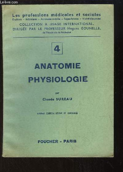Anatomie - Physiologie, 1ère partie : Cellules et tissus - Ostéologie - Articulations - Muscles - Système nerveux - Appareil circulatoire