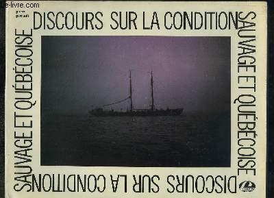 Discours sur la condition sauvage et québécoise.