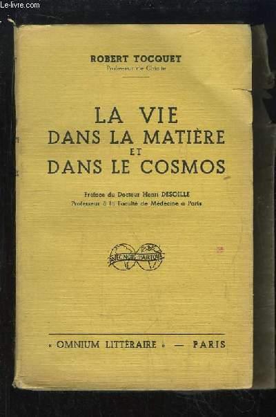 La vie dans la matière et dans le cosmos.