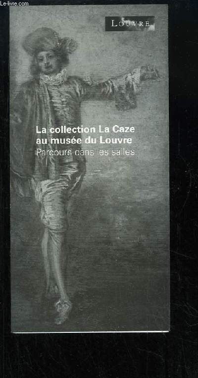 La collection La Caze au musée du Louvre. Parcours dans les salles.