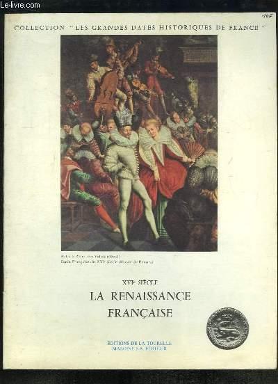 XVIe siècle. La Renaissance Française.