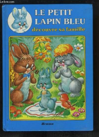 Le Petit Lapin Bleu découvre sa famille.
