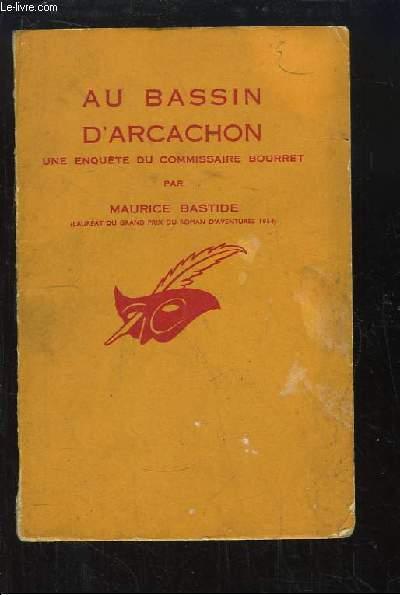 Au Bassin d'Arcachon (Une enquête du Commissaire Bourret).