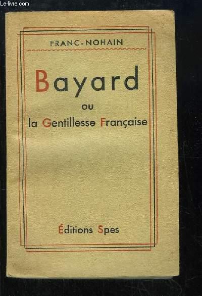 Bayard ou la Gentillesse Française.