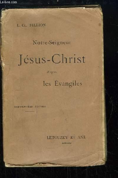 Notre-Seigneur Jésus-Christ d'après les Evangiles.