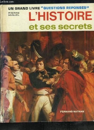 L'Histoire et ses secrets.