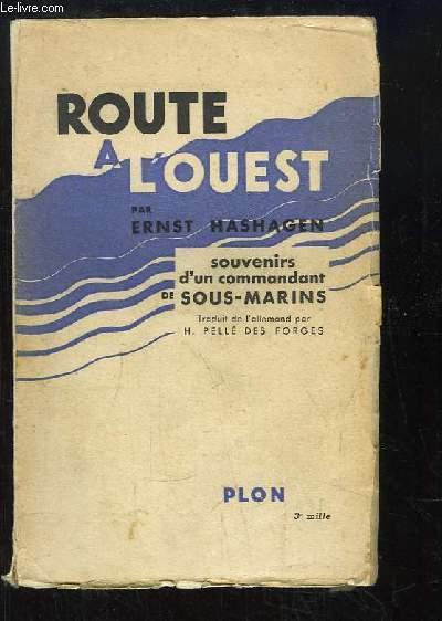 Route à l'Ouest. Souvenirs d'un commandant de sous-marins, 1914 - 1918