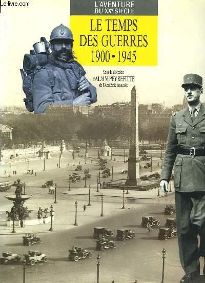 Le Temps des Guerres, 1900 - 1945