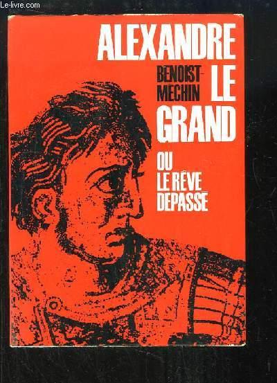 Alexandre Le Grand, ou le Rêve dépassé