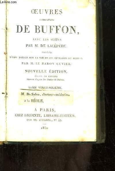 Oeuvres complètes de Buffon. Avec les suites par M. de Lacépède. TOMES 26 et 27, en un seul volume.