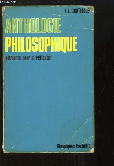 Anthologie philosophique. Eléments pour la réflexion.