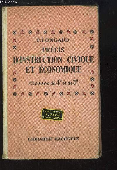 Précis d'Instruction Civique et Economique. Classes de 4e et de 3e.