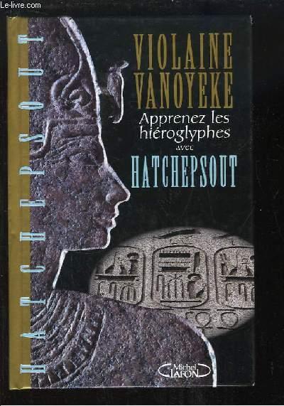 Apprenez les hiéroglyphes avec Hatchepsout