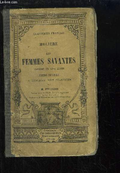 Les Femmes Savantes. Comédie en 5 actes.
