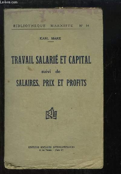 Travail Salarié et Capital, suivi de Salaires, Prix et Profits.