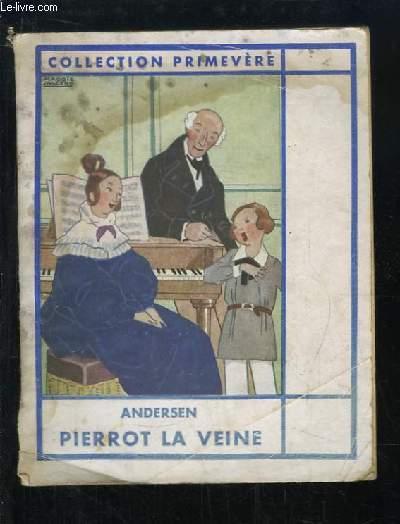 Pierrot la Veine. Suivi de Les trois noisettes de la forêt, L'Ombre, Le Goulot de Bouteille.