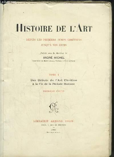 Histoire de l'Art. TOME 1 : Des Débuts de l'Art Chrétien à la Fin de la Période Romane, 1ère partie.