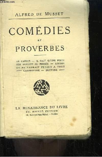 Comédies et Proverbes, TOME 3 : Un caprice, Il faut qu'une porte soit ouverte ou fermée, Louison, On ne saurait penser à tout, Carmosine, Bettine.