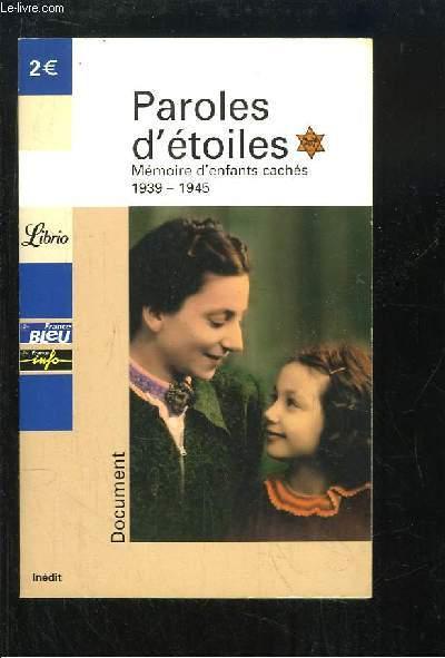 Parole d'étoiles. Mémoire d'enfants cachés (1939 - 1945)