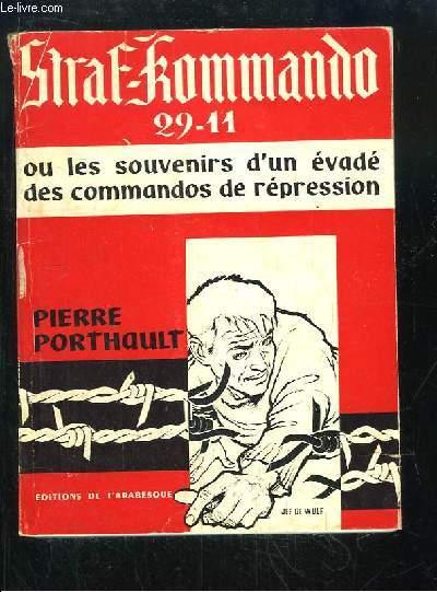 Straf-Kommando 29-11, ou les souvenirs d'un évadé des commandos de répression.