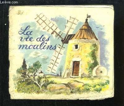 La Vie des Moulins.