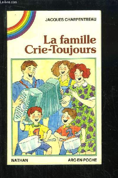 La famille Crie-Toujours