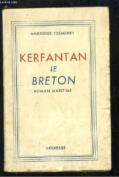 Kerfantan, le Breton. Roman maritime.