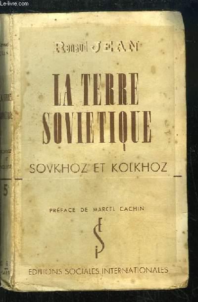 La Terre Soviétique. Sovkoz et Kolkhoz.