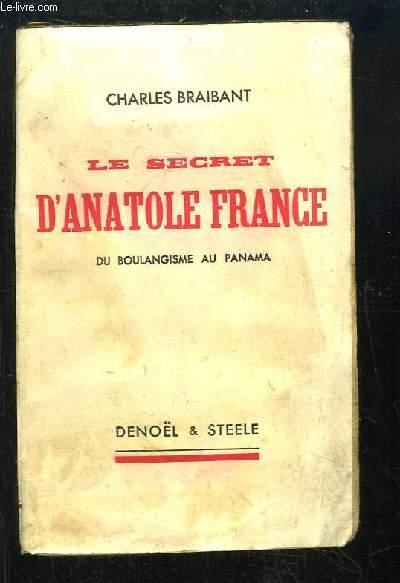 Le secret d'Anatole France. Du Boulangisme au Panama