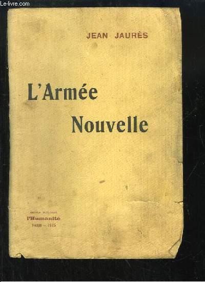 L'Armée Nouvelle. L'Organisation socialiste de la France.