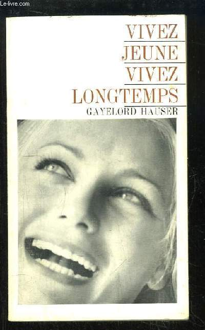 Vivez jeune, vivez longtemps (Look younger live longer).