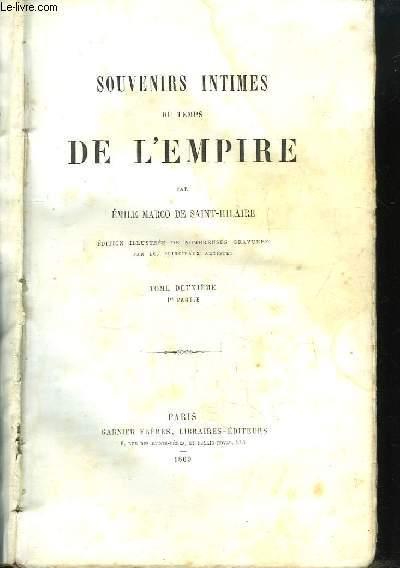Souvenirs intimes du temps de l'Empire. TOME 2, 1ère partie.