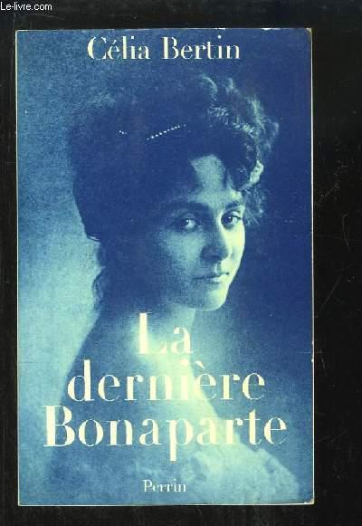La dernière Bonaparte.