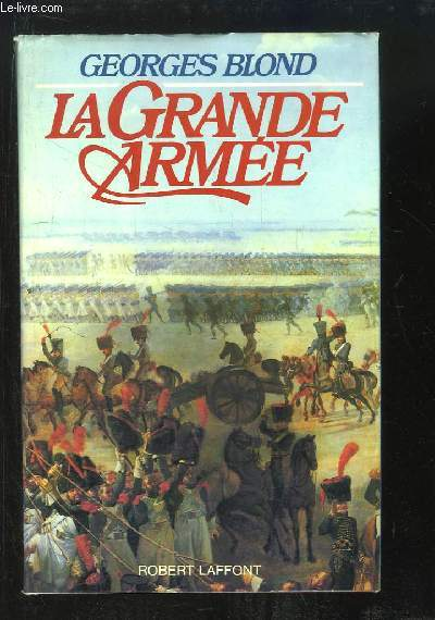 La Grande Armée. 1804 / 1815