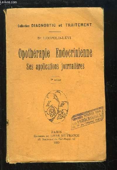 Opothérapie Endocrinienne. Ses applications journalières.