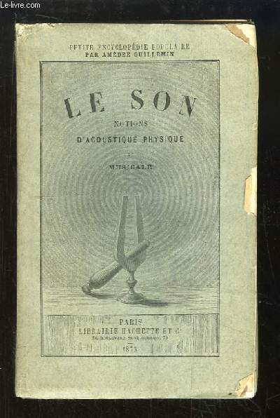 Le Son. Notions d'Acoustique Physique.