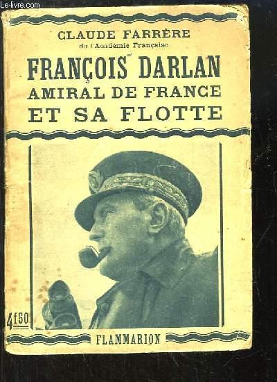 François Darlan, Amiral de France et sa flotte.