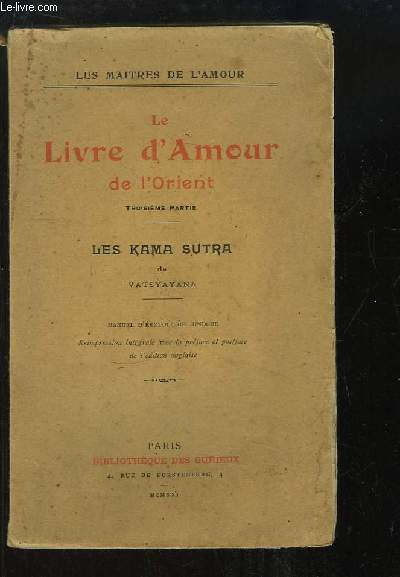 Le Livre d'Amour de l'Orient. 3ème partie : Les Kama Sutra.