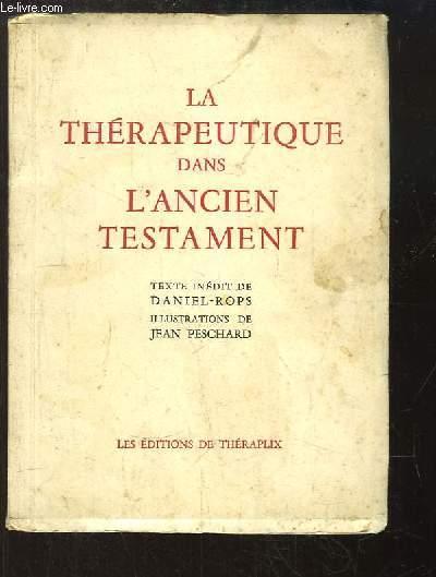 La Thérapeutique dans l'Ancien Testament. Suivi de 6 schémas de thérapeutique dermatologique.