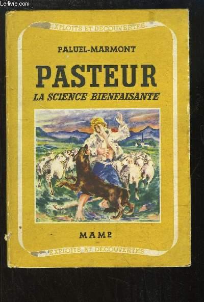 Pasteur, la science bienfaisante