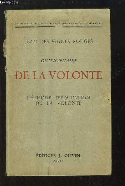 Dictionnaire de la Volonté. Méthode d'éducation de la volonté.