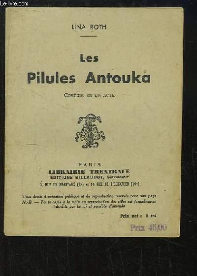 Les Pilules Antouka. Comédie en 1 acte.